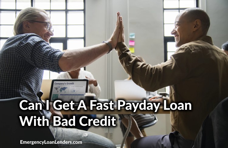 can i get a fast payday loan with bad credit